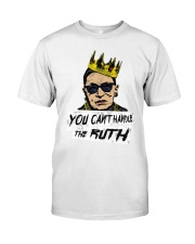 YOU CANT HANDLE THE RUTH Classic T-Shirt thumbnail