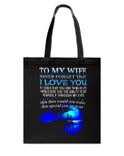 TO MY WIFE NEVER FORGET THAT I LOVE YOU Tote Bag front