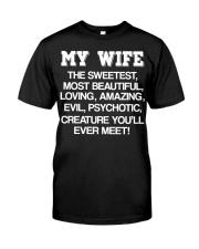 MY WIFE THE SWEETEST MOST BEAUTIFUL LOVING AMAZING Classic T-Shirt thumbnail