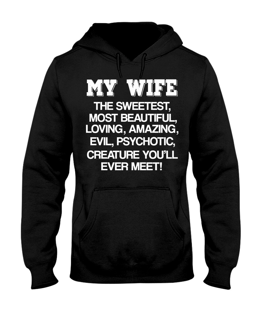 MY WIFE THE SWEETEST MOST BEAUTIFUL LOVING AMAZING Hooded Sweatshirt