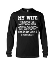 MY WIFE THE SWEETEST MOST BEAUTIFUL LOVING AMAZING Long Sleeve Tee thumbnail