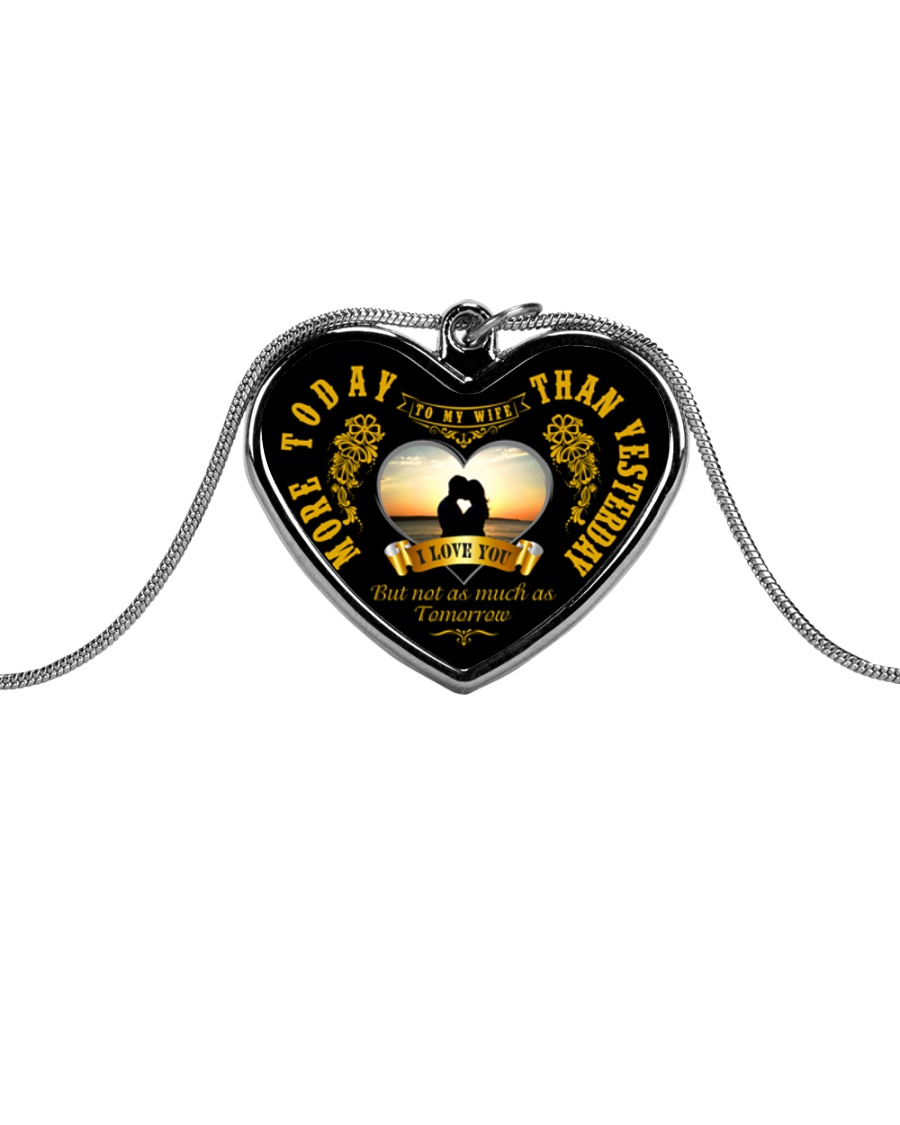 TO MY WIFE I LOVE YOU MORE TODAY THAN YESTERDAY Metallic Heart Necklace