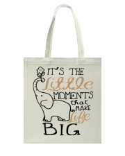 IT'S THE LITTLE MOMENTS THAT MAKE LIFE BIG Tote Bag thumbnail