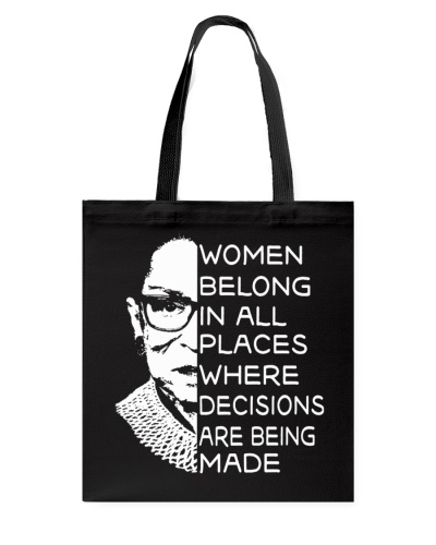 WOMEN BELONG IN ALL PLACES WHERE DECISIONS ARE