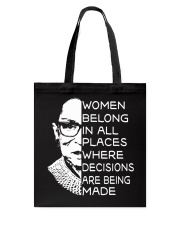 WOMEN BELONG IN ALL PLACES WHERE DECISIONS ARE Tote Bag thumbnail