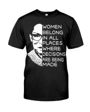 WOMEN BELONG IN ALL PLACES WHERE DECISIONS ARE Classic T-Shirt thumbnail