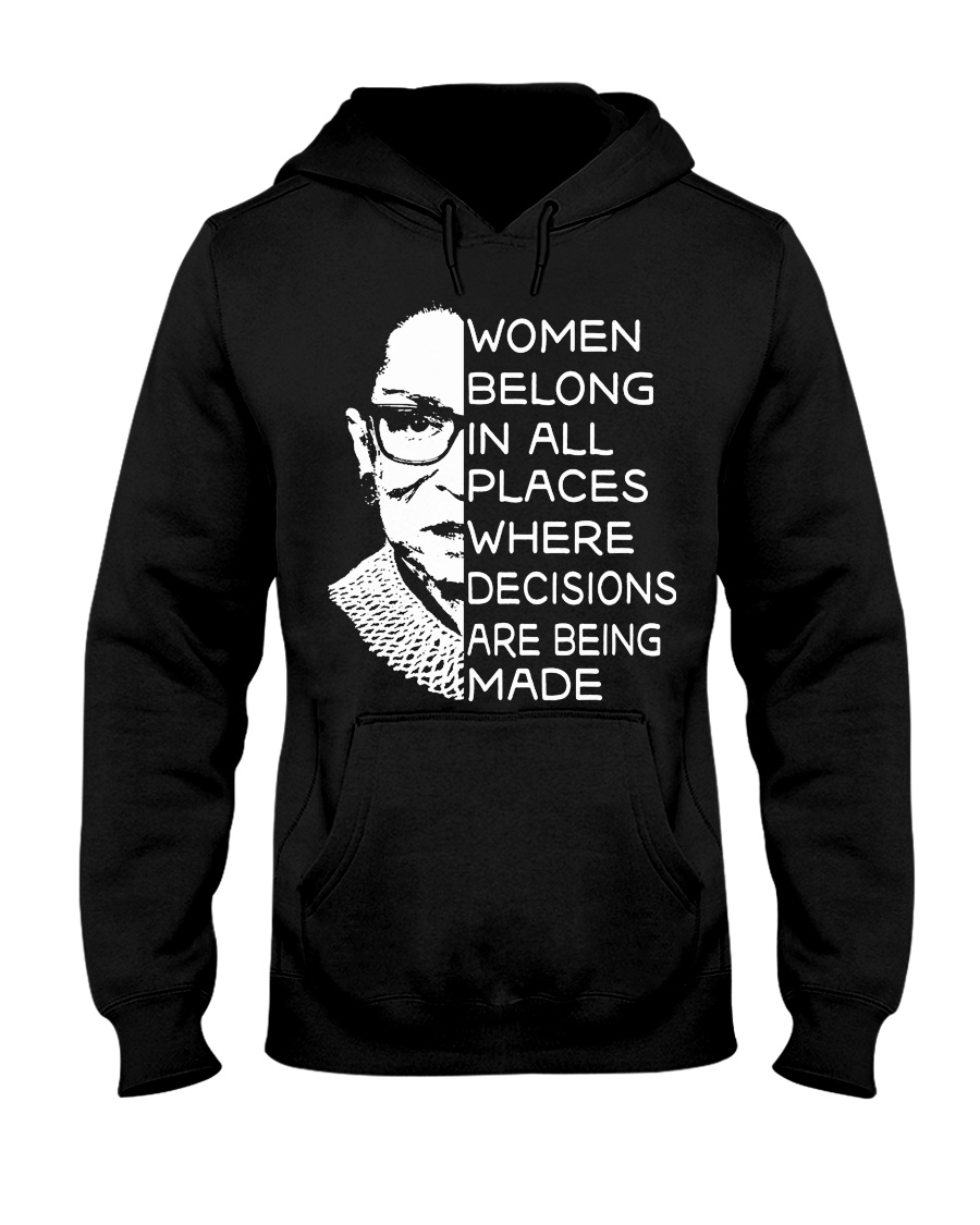 WOMEN BELONG IN ALL PLACES WHERE DECISIONS ARE Hooded Sweatshirt