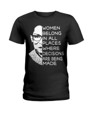 WOMEN BELONG IN ALL PLACES WHERE DECISIONS ARE Ladies T-Shirt thumbnail