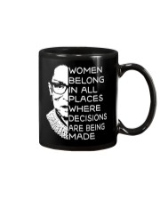 WOMEN BELONG IN ALL PLACES WHERE DECISIONS ARE Mug front