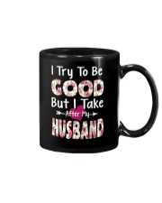 I TRY TO BE GOOD BUT I TAKE AFTER MY HUSBAND Mug thumbnail