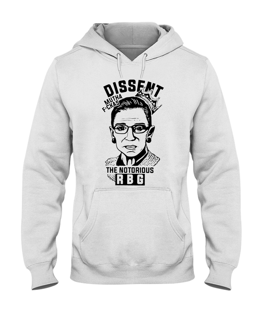 DISSENT MUTHA FCKAS THE NOTORIOUS RBG Hooded Sweatshirt