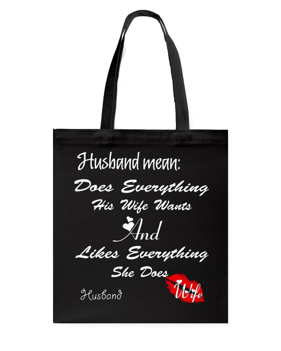 HUSBAND MEANS DOES EVERYTHING HIS WIFE WANTS Tote Bag