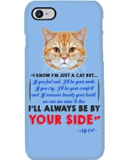 I KNOW I'M JUST A CAT BUT I'LL ALWAYS BE BY YOU Phone Case thumbnail