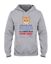 I KNOW I'M JUST A CAT BUT I'LL ALWAYS BE BY YOU Hooded Sweatshirt thumbnail