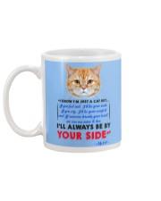 I KNOW I'M JUST A CAT BUT I'LL ALWAYS BE BY YOU Mug back