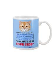 I KNOW I'M JUST A CAT BUT I'LL ALWAYS BE BY YOU Mug front