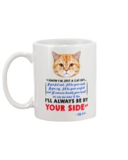 I KNOW I'M JUST A CAT BUT I'LL ALWAYS BE BY YOU Mug back