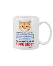 I KNOW I'M JUST A CAT BUT I'LL ALWAYS BE BY YOU Mug front