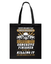 SOMEDAY I WOULD BE A GRUMPY OLD CONCRETE FINISHER Tote Bag thumbnail