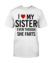 I LOVE MY SISTER EVEN THOUGH SHE FARTS Classic T-Shirt thumbnail