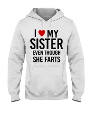 I LOVE MY SISTER EVEN THOUGH SHE FARTS Hooded Sweatshirt thumbnail