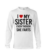 I LOVE MY SISTER EVEN THOUGH SHE FARTS Long Sleeve Tee thumbnail