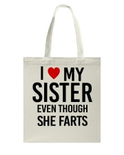 I LOVE MY SISTER EVEN THOUGH SHE FARTS Tote Bag thumbnail