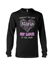 WHATEVER THE NAME MY LOVE IS THE SAME Long Sleeve Tee thumbnail