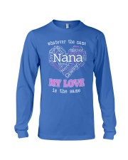 WHATEVER THE NAME MY LOVE IS THE SAME Long Sleeve Tee front