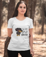 If you don't have one you'll never understand  Ladies T-Shirt apparel-ladies-t-shirt-lifestyle-05