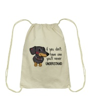 If you don't have one you'll never understand  Drawstring Bag thumbnail
