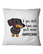 If you don't have one you'll never understand  Square Pillowcase thumbnail