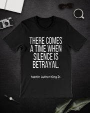 there comes a time when silence is betrayal t-shit Classic T-Shirt lifestyle-mens-crewneck-front-16