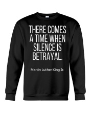 there comes a time when silence is betrayal t-shit Crewneck Sweatshirt thumbnail