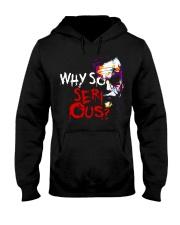 Why so serious Hooded Sweatshirt thumbnail