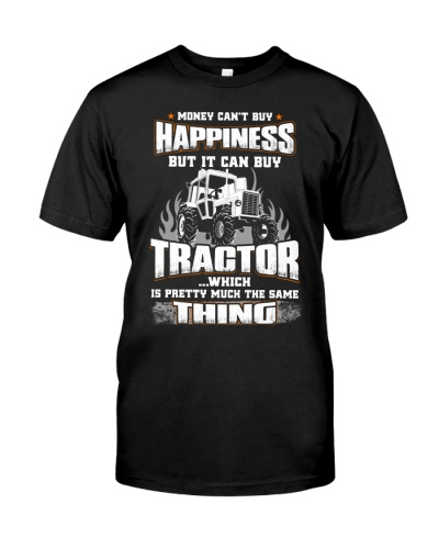 MONEY CAN'T BUY HAPPINESS BUT IT CAN BUY TRACTOR