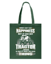 MONEY CAN'T BUY HAPPINESS BUT IT CAN BUY TRACTOR Tote Bag thumbnail