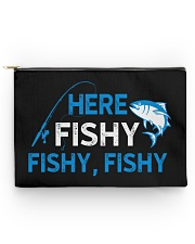 Here Fishy Fishy Fishy - Love Fishing Accessory Pouch tile
