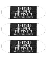 To Fish Or Not To Fish - Love Fishing Cloth Face Mask - 3 Pack front