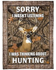 """Sorry I Was Thinking About Hunting Blanket Large Fleece Blanket - 60"""" x 80"""" front"""