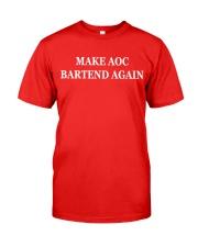 make aoc bartend again shirt Classic T-Shirt front