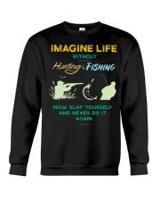 funny hunting fishing imagine life without t shirt Crewneck Sweatshirt thumbnail