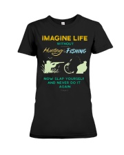 funny hunting fishing imagine life without t shirt Premium Fit Ladies Tee thumbnail