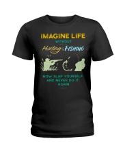 funny hunting fishing imagine life without t shirt Ladies T-Shirt thumbnail