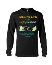 funny hunting fishing imagine life without t shirt Long Sleeve Tee thumbnail