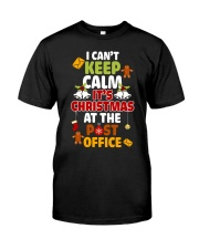 i cant keep calm its christmas at the post office  Classic T-Shirt front