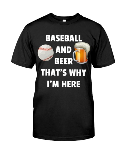 baseball and beer thats why im here t shirt f67