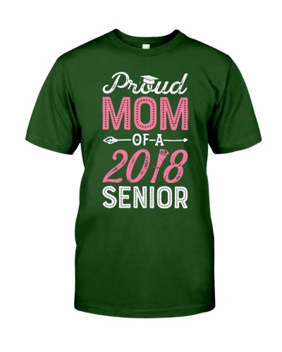 proud mom of a class 2018 senior t shirt moms grad