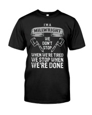 funny millwright t shirt we dont stop pg4 Classic T-Shirt front