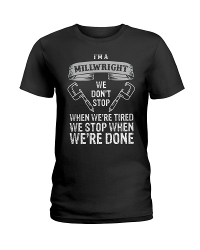 funny millwright t shirt we dont stop pg4